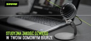 Shure MV5C – Studyjna jakość dźwięku w Twoim domowym biurze